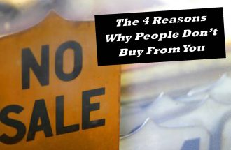 The 4 Reasons Why People Don't Buy From You