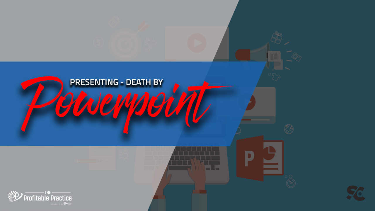 Presenting – Death by PowerPoint