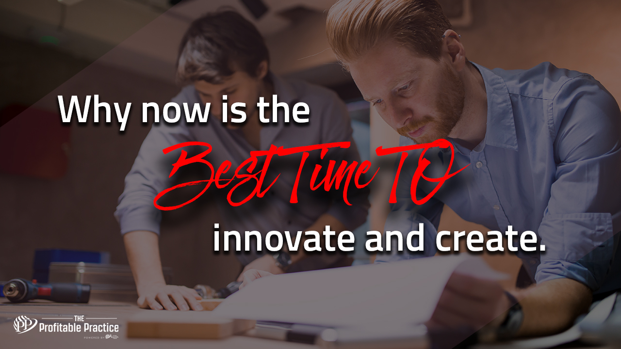 Why NOW is the best time innovate and create