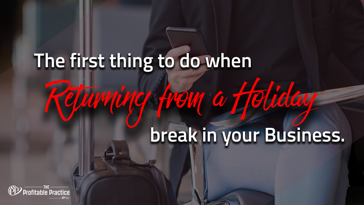 The first thing to do when returning from a holiday break in your business