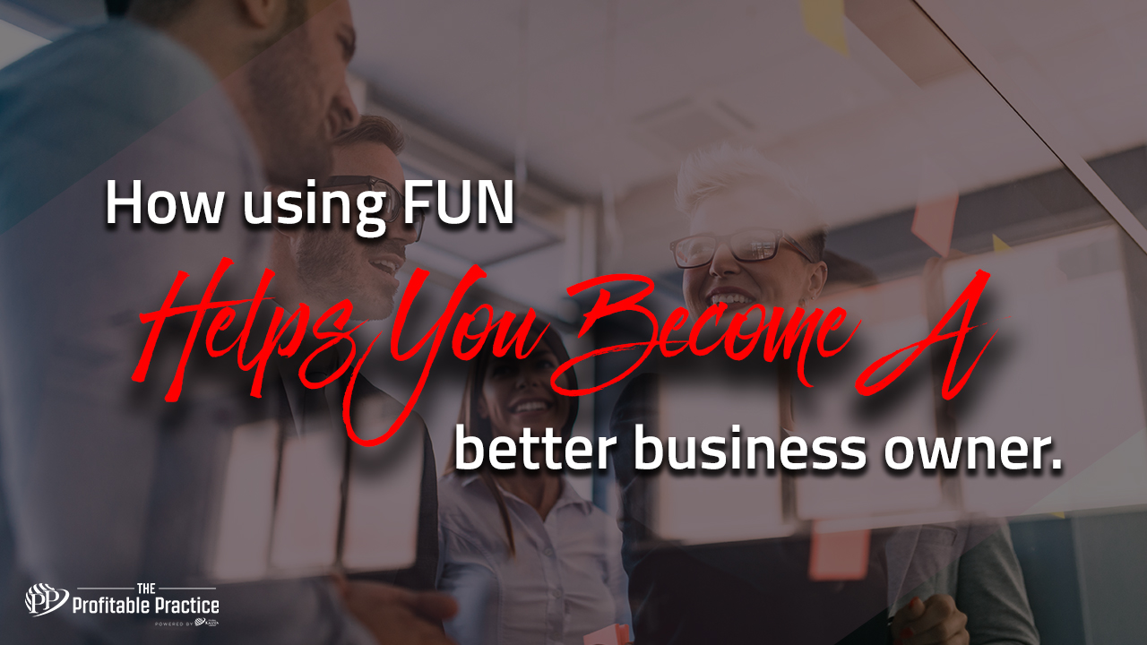 How using Fun helps you become a better business owner