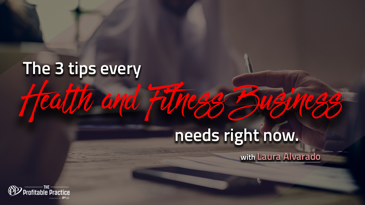 The 3 tips every health and fitness business needs right now