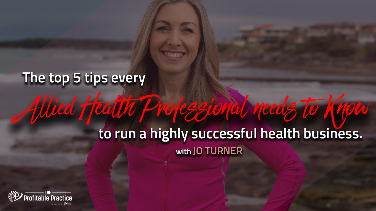 The top 5 tips every Allied Health Professional needs to know to run a highly successful health businessThe top 5 tips every Allied Health Professional needs to know to run a highly successful health business