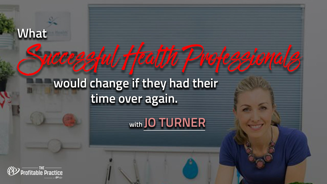 What successful health professionals would change if they had their time over again