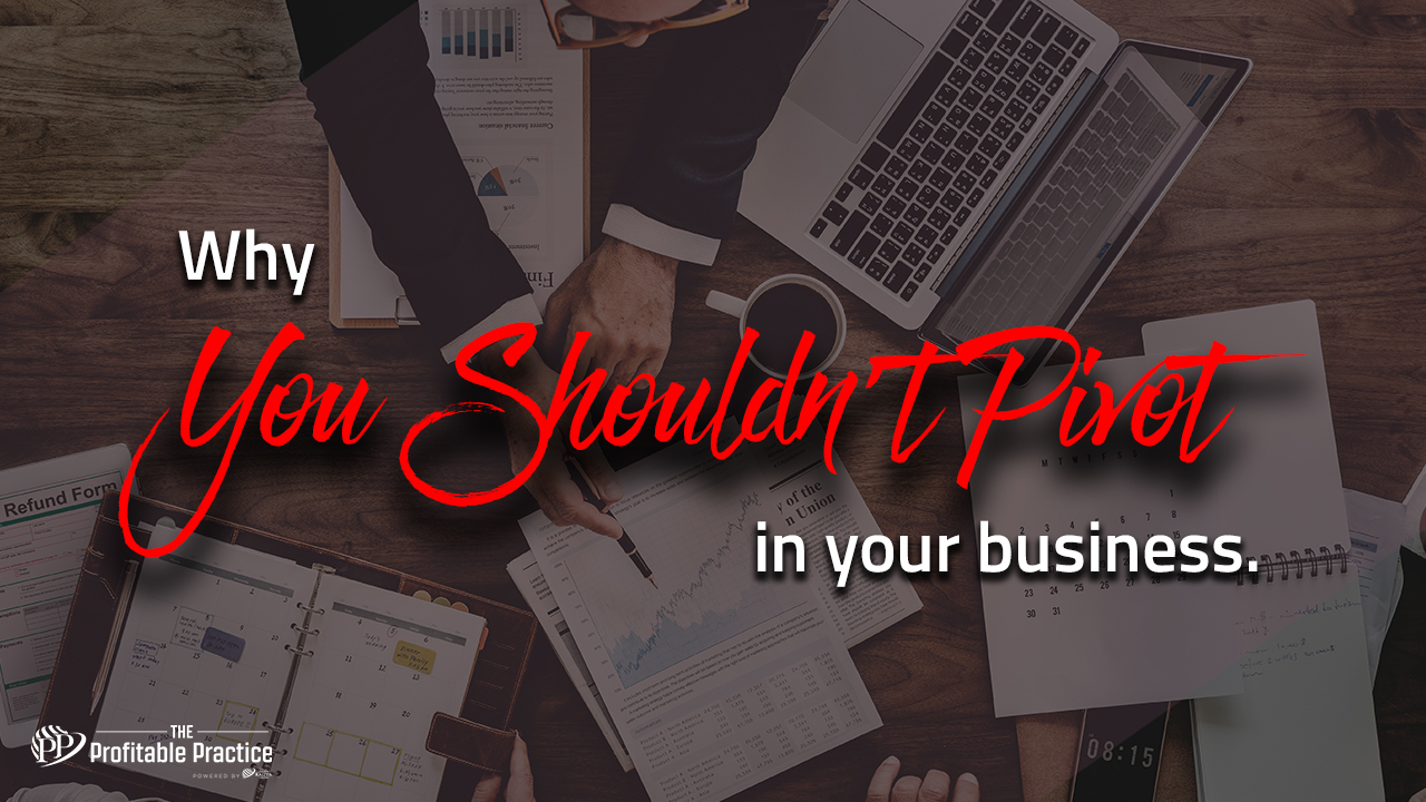 Why you shouldn't pivot in your business