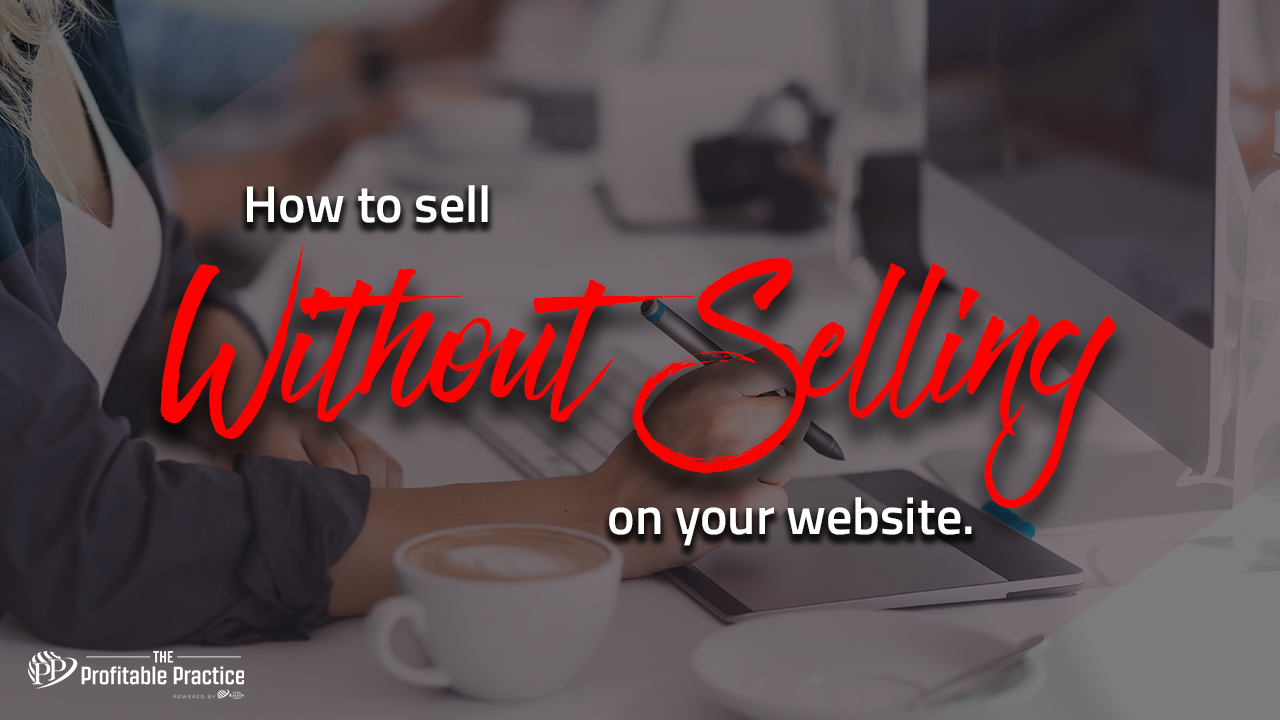 How to sell without selling on your website