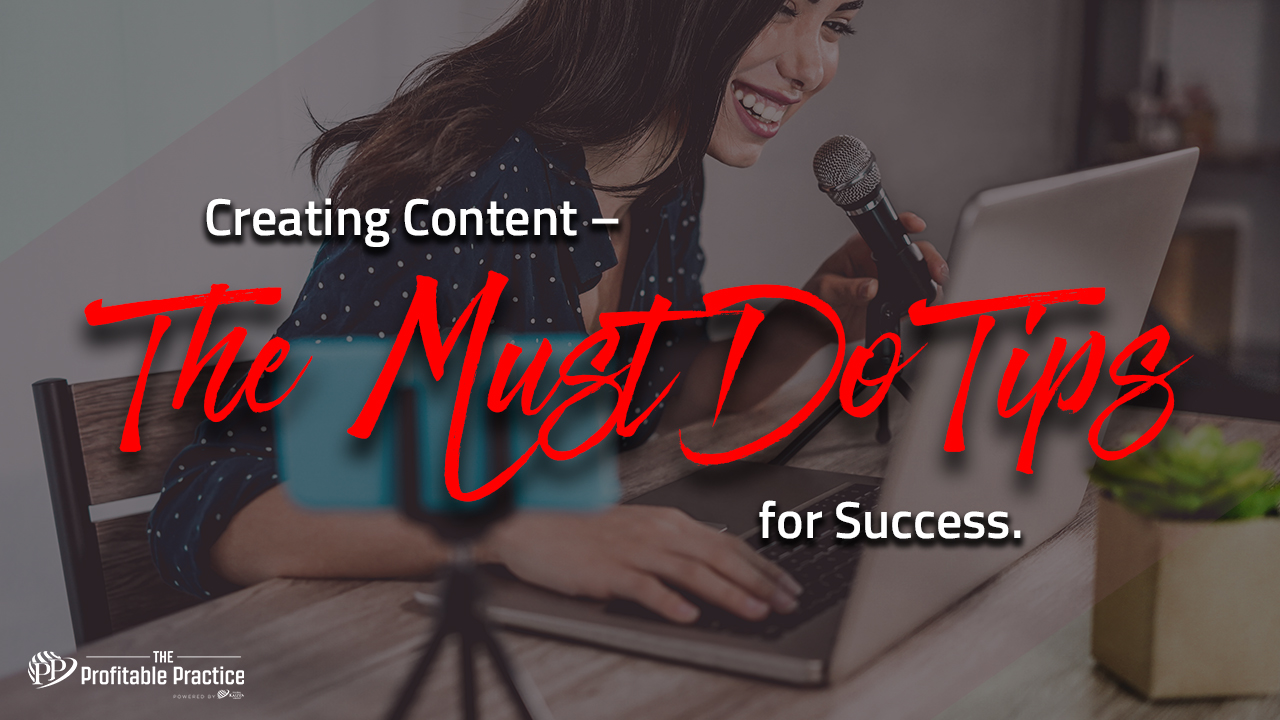 Creating Content – The Must Do Tips for Success