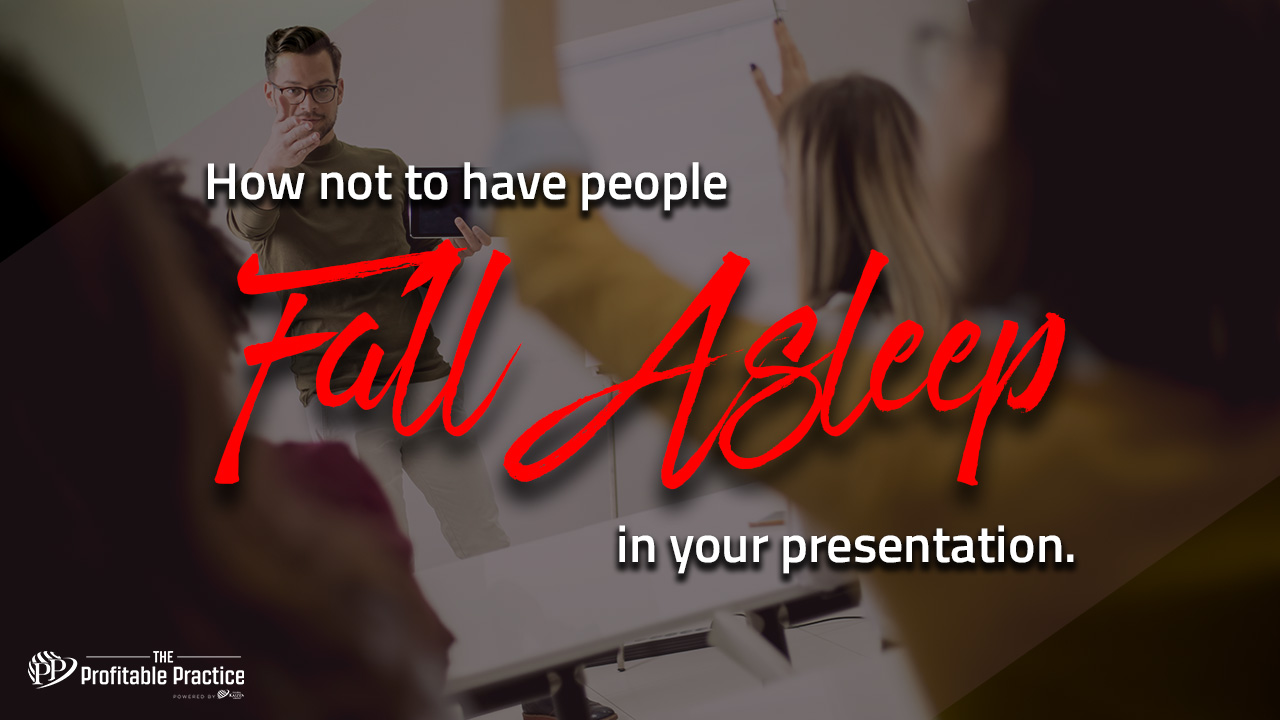 How not to have people fall asleep in your presentation