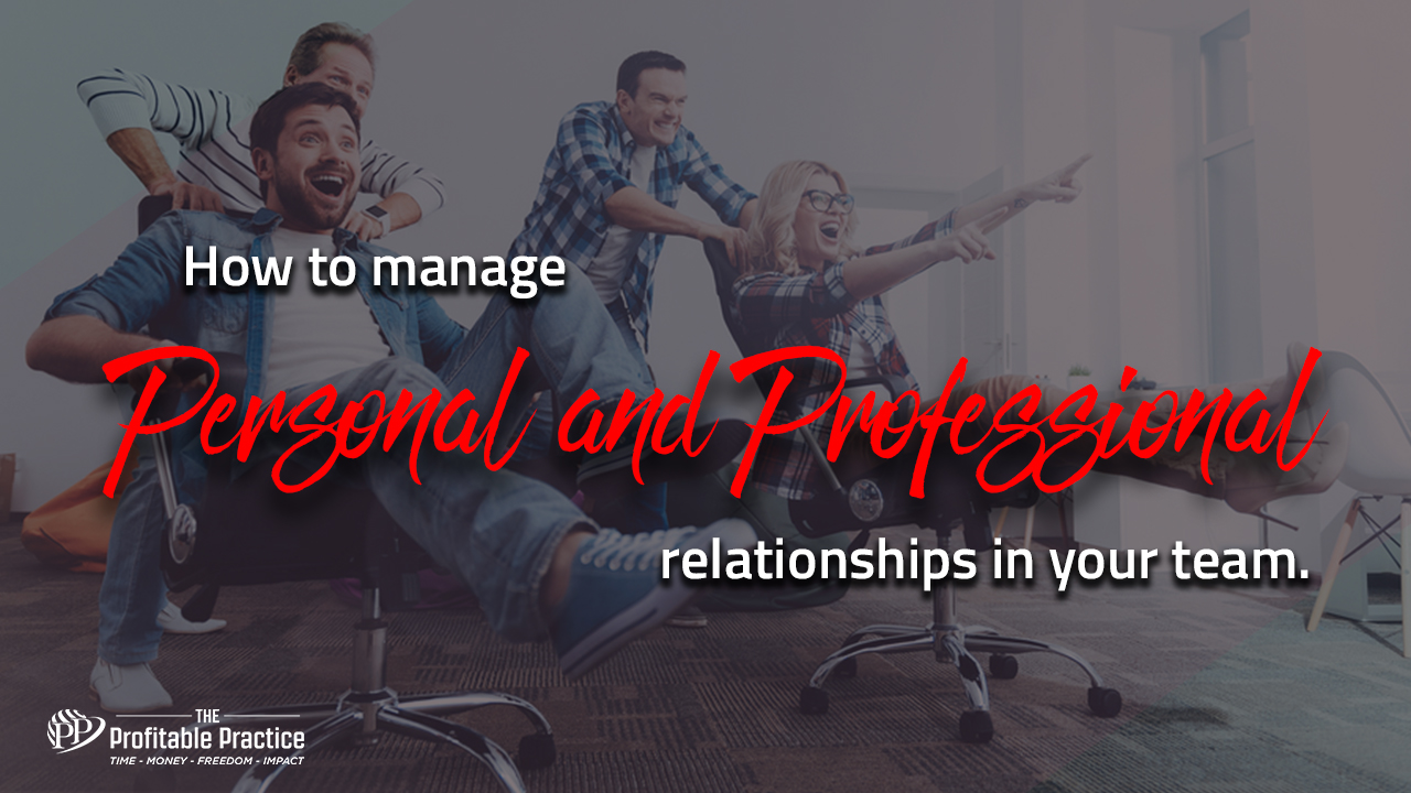 How to manage personal and professional relationships in your team