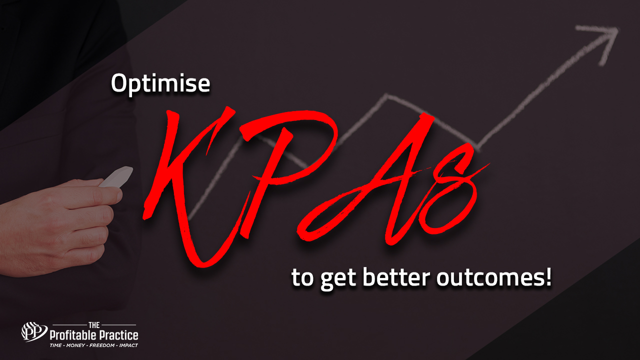 Optimise KPAs to get better outcomes!