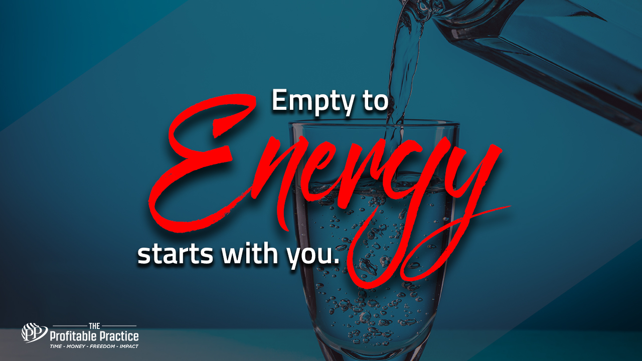 Empty to Energy starts with you