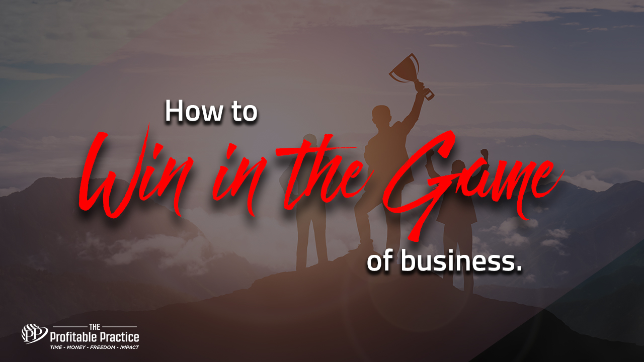 How to win in the game of business