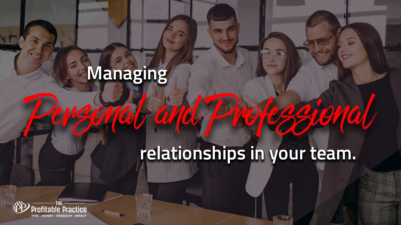 Managing personal and professional relationships in your team
