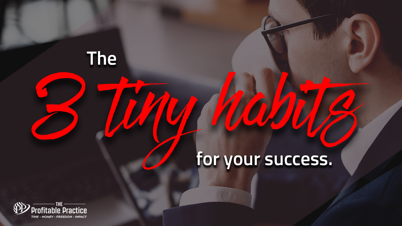 The 3 tiny habits for your success