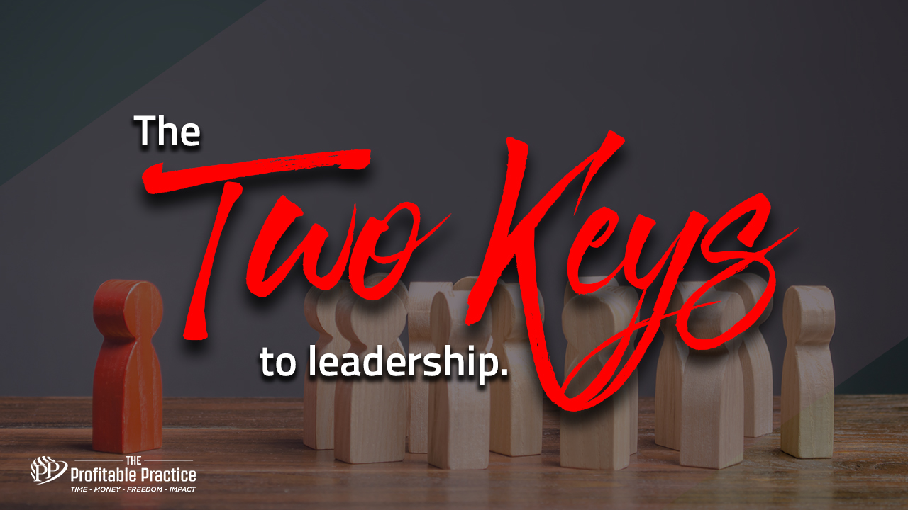 The two keys to leadership